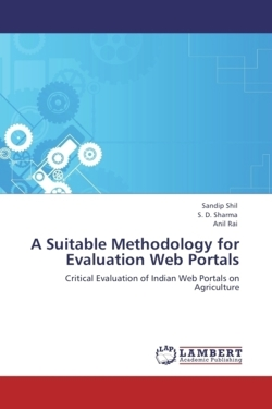 A Suitable Methodology for Evaluation Web Portals - Shil, Sandip / D. Sharma, S. / Rai, Anil