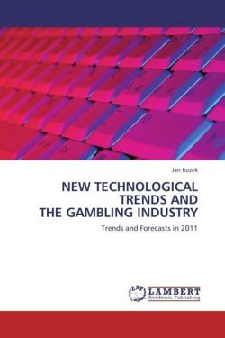NEW TECHNOLOGICAL TRENDS AND THE GAMBLING INDUSTRY
