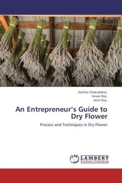An Entrepreneur's  Guide to Dry Flower: Process and Techniques in Dry Flower