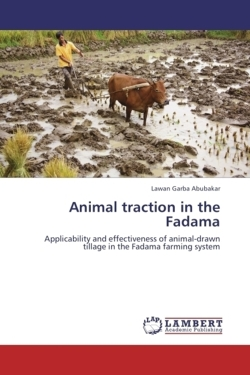 Animal traction in the Fadama: Applicability and effectiveness of animal-drawn tillage in the Fadama farming system