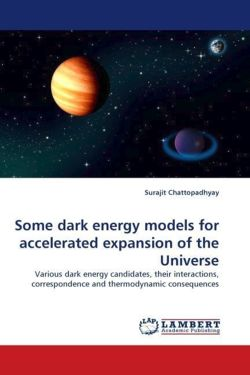 Some dark energy models for accelerated expansion of the Universe - Chattopadhyay, Surajit