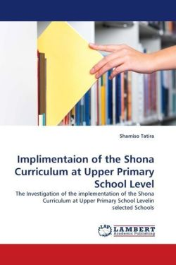 Implimentaion of the Shona Curriculum at Upper Primary School Level