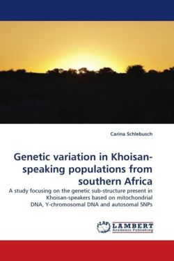 Genetic variation in Khoisan-speaking populations from southern Africa: A study focusing on the genetic sub-structure present in Khoisan-speakers ... DNA, Y-chromosomal DNA and autosomal SNPs