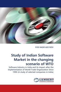 Study of Indian Software Market in the changing scenario of WTO - AZIZ RIZVI, SYED NASIR