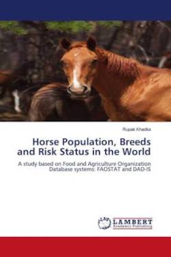 Horse Population, Breeds and Risk Status in the World - Khadka, Rupak