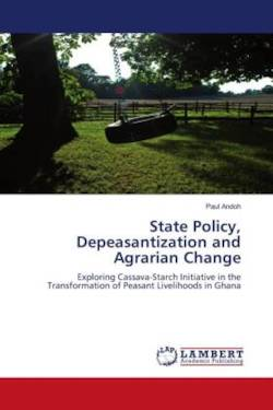 State Policy, Depeasantization and Agrarian Change - Andoh, Paul