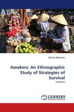 Hawkers:  An Ethnographic Study of Strategies of Survival - Boseman, Ronnie