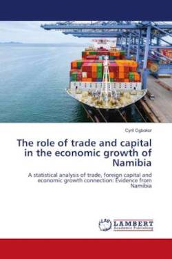 The role of trade and capital in the economic growth of Namibia - Ogbokor, Cyril