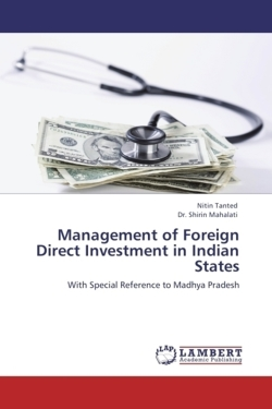 Management of Foreign Direct Investment in Indian States - Tanted, Nitin / Shirin Mahalati, Dr.