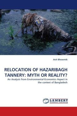 RELOCATION OF HAZARIBAGH TANNERY: MYTH OR REALITY? - Bhowmik, Avit