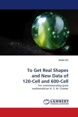 To Get Real Shapes and New Data of 120-Cell and 600-Cell - Shi, Kaida