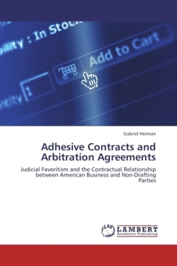 Adhesive Contracts and Arbitration Agreements - Herman, Gabriel