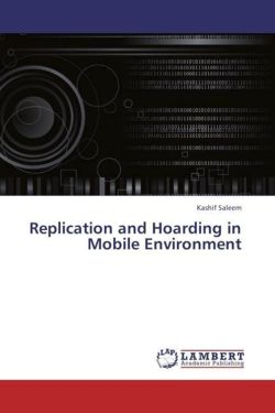 Replication and Hoarding in Mobile Environment - Saleem, Kashif