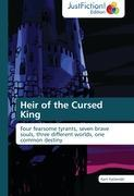 Heir of the Cursed King : Four fearsome tyrants, seven brave souls, three different worlds, one common destiny - Karri Kailamäki