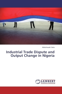 Industrial Trade Dispute and Output Change in Nigeria - Saka, Abdulrasaki