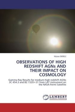 OBSERVATIONS OF HIGH REDSHIFT AGNs AND THEIR IMPACT ON COSMOLOGY: Gamma Ray Results for medium-high redshift AGNs 3C 454.3 and B2 1520+31 from LAT instrument on the NASA-Fermi Satellite