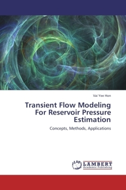Transient Flow Modeling For Reservoir Pressure Estimation - Hon, Vai Yee