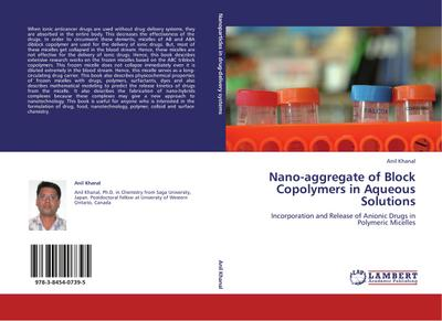Nano-aggregate of Block Copolymers in Aqueous Solutions : Incorporation and Release of Anionic Drugs in Polymeric Micelles - Anil Khanal