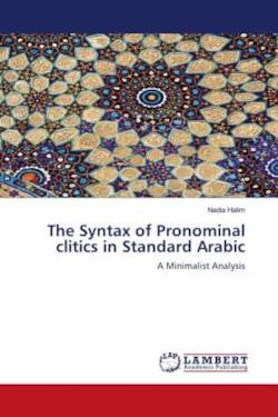 The Syntax of Pronominal clitics in Standard Arabic