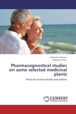 Pharmacognostical studies on some selected medicinal plants