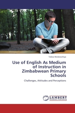 Use of English As Medium of Instruction in Zimbabwean Primary Schools - Mufanechiya, Tafara