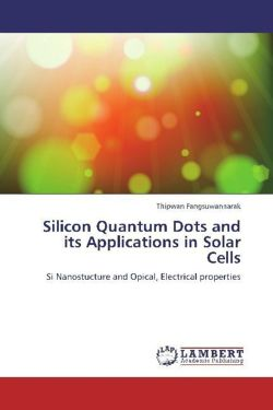 Silicon Quantum Dots and its Applications in Solar Cells - Fangsuwannarak, Thipwan