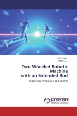 Two Wheeled Robotic Machine with an Extended Rod: Modelling, simulation and control