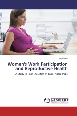 Women's Work Participation and Reproductive Health - N, Kavitha