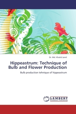 Hippeastrum: Technique of Bulb and Flower Production