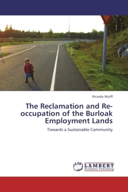 The Reclamation and Re-occupation of the Burloak Employment Lands - Wulff, Ricardo