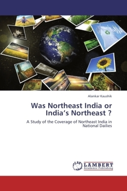 Was Northeast India or India's Northeast ?