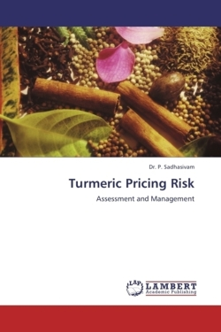 Turmeric Pricing Risk - Sadhasivam, Dr. P.