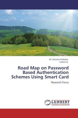 Road Map on Password Based Authentication Schemes Using Smart Card - Prabakar, M. Amutha / B. , Indrani