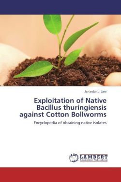 Exploitation of Native Bacillus thuringiensis against Cotton Bollworms