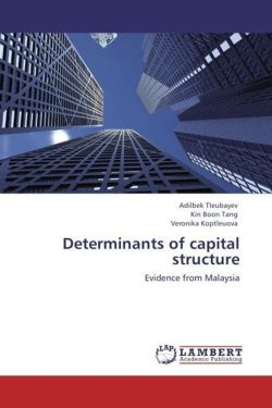 Determinants of capital structure - Tleubayev, Adilbek / Boon Tang, Kin / Koptleuova, Veronika