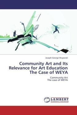 Community Art and Its Relevance for Art Education  The Case of WEYA: Community Art  The case of WEYA