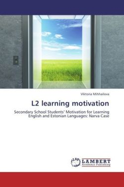 L2 Learning Motivation: Secondary School Students' Motivation for Learning English and Estonian Languages: Narva Case