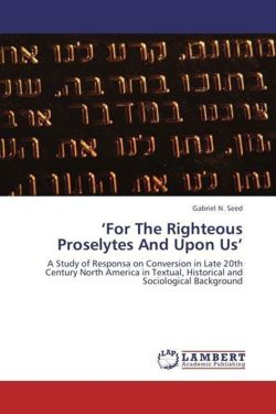 'For The Righteous Proselytes And Upon Us' - Seed, Gabriel N.