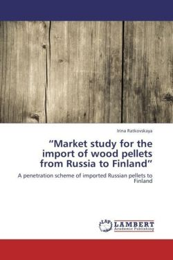 """Market study for the import of wood pellets from Russia to Finland"""