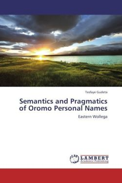 Semantics and Pragmatics of Oromo Personal Names