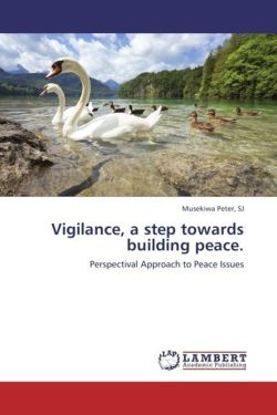 Vigilance, a step towards building peace. - Peter, SJ, Musekiwa