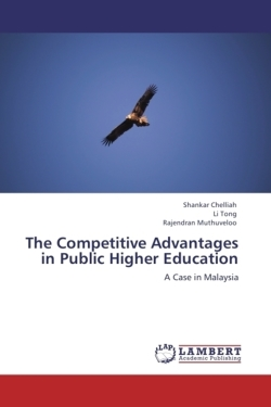 The Competitive Advantages in Public Higher Education - Chelliah, Shankar / Tong, Li / Muthuveloo, Rajendran