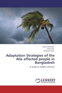 Adaptation Strategies of the Aila affected people in  Bangladesh: A study on Satkhira District