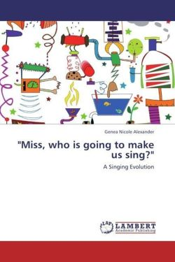 """""""Miss, who is going to make us sing?"""""""