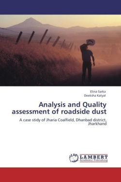 Analysis and Quality assessment of roadside dust - Sarka, Elina / Katyal, Deeksha