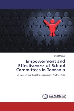 Empowerment and Effectiveness of School Committees in Tanzania - Masue, Orest
