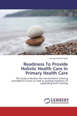 Readiness To Provide Holistic Health Care In Primary Health Care - Madi, Nompumelelo