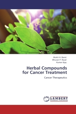 Herbal Compounds  for Cancer Treatment - Barot, Mukti H. / Raval, Bhuvan P. / Ajay, Kumar