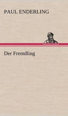 Der Fremdling - Enderling, Paul