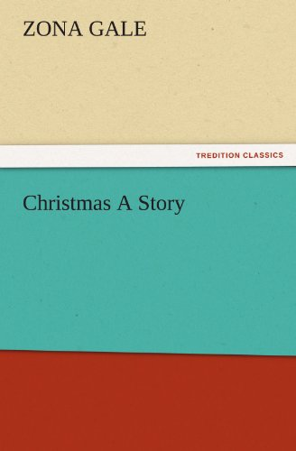 Christmas A Story (TREDITION CLASSICS) - Gale, Zona